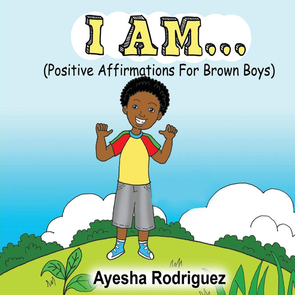 I am... (Positive Affirmations for Brown Boys)