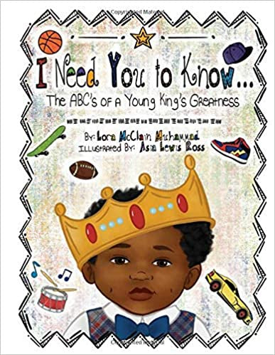 I Need You To Know: The ABC's of a Young King's Greatness