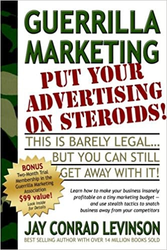 Guerrilla Marketing: Put Your Advertising on Steroids