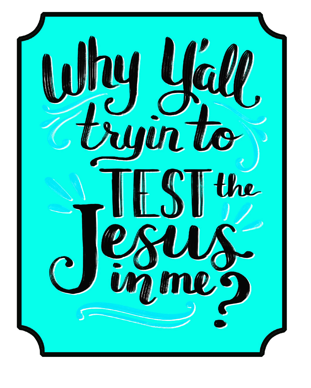 Test the Jesus Decal