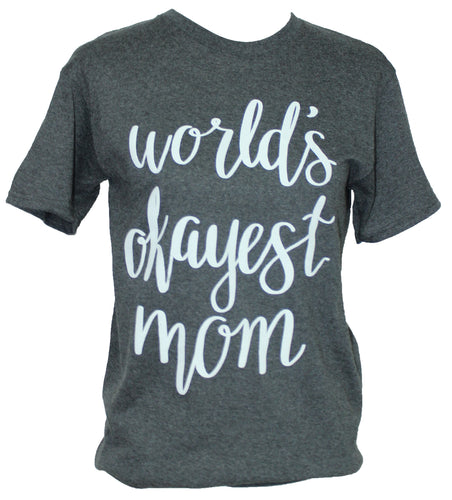 Okayest Mom - Grey