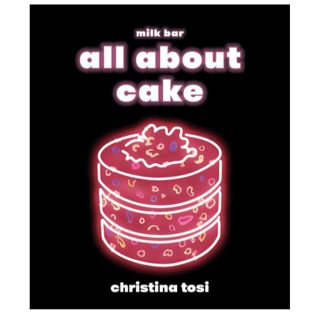 Milk Bar:  All About Cake