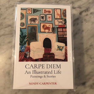 CARPE DIEM An Illustrated Life, Book by Mindy Carpenter
