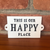 """THIS IS OUR HAPPY PLACE"" Cast Iron Sign"