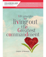 Load image into Gallery viewer, Life Principles for Living Out the Greatest Commandment
