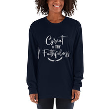Load image into Gallery viewer, Great is Thy Faithfulness Long sleeve t-shirt