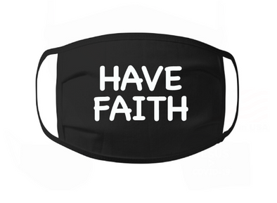 Have Faith Face Mask