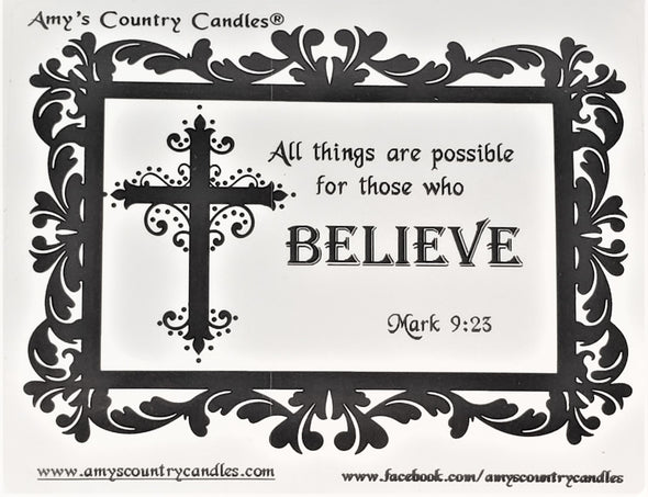Believe - Mark 9:23 - Special Label Only - Amy's Country Candles