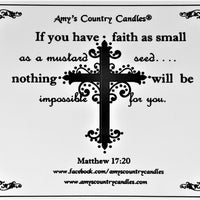 Believe - Matthew 17:20 - Special Label Only - Amy's Country Candles