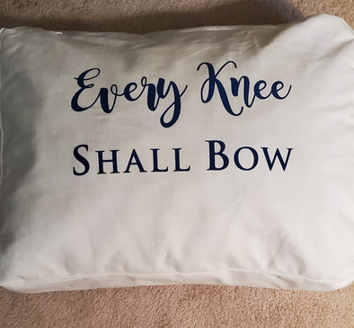 Kneeling Pillow ~ Every Knee Shall Bow !!!