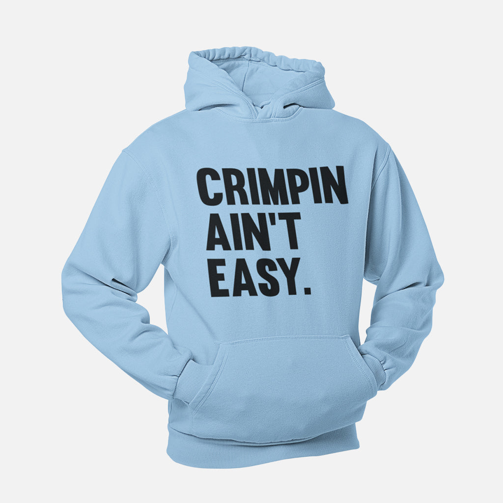 Crimpin Ain't Easy Unisex Pullover Hoodie