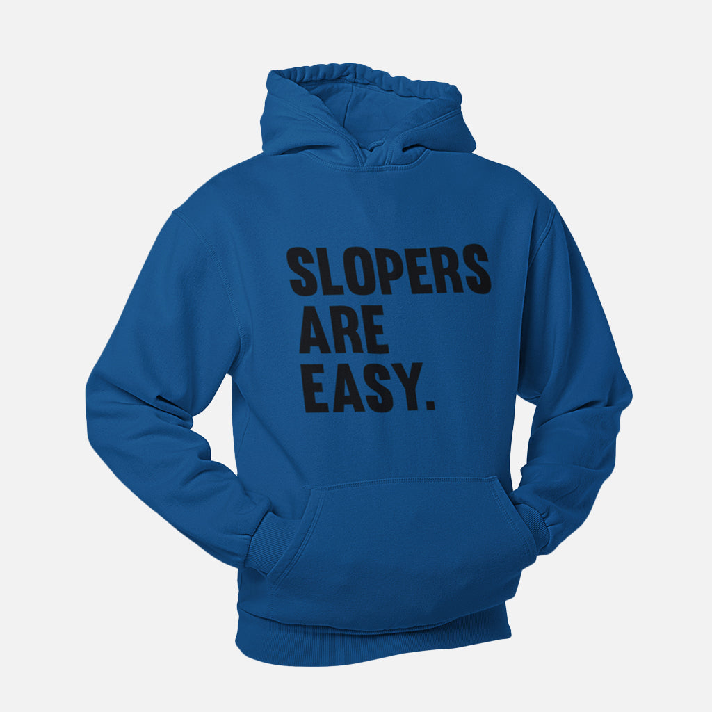Slopers Are Easy Unisex Pullover Hoodie