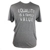 Equality is a Family Value Unisex Triblend Tee in Grey
