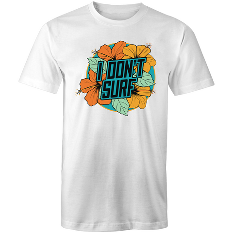 I Don't Surf - Mens T-Shirt