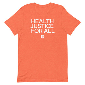 Health Justice for All Short-Sleeve Gender Neutral T-Shirt