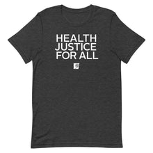 Load image into Gallery viewer, Health Justice for All Short-Sleeve Gender Neutral T-Shirt