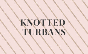 Knotted Turbans