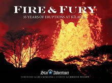 Load image into Gallery viewer, Fire & Fury: 35 Years of Eruptions at Kilauea