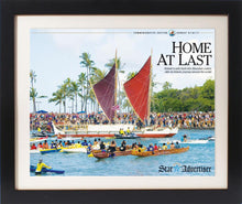 "Load image into Gallery viewer, Hokule'a ""Home At Last"" Star-Advertiser Commemorative Edition Reprint"