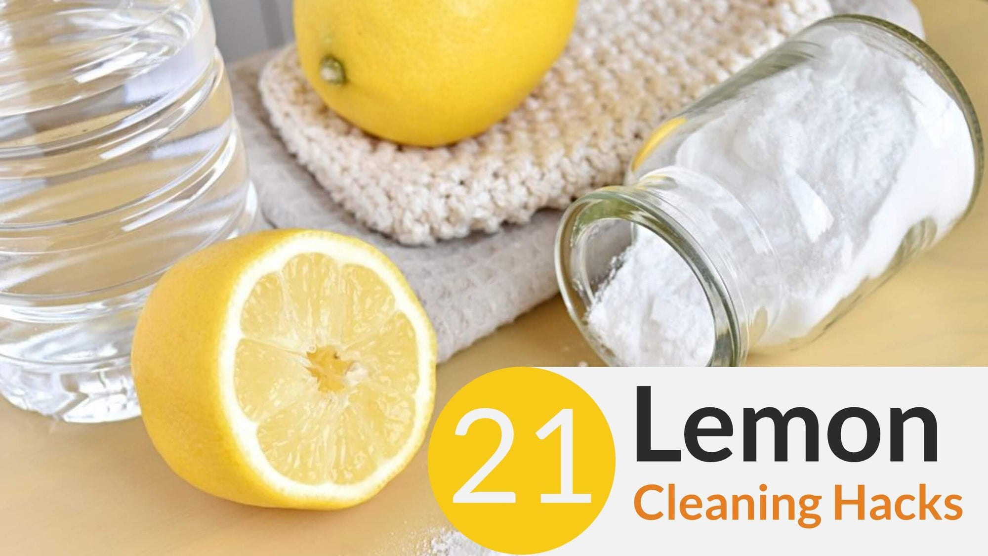 21 Lemon Cleaning Hacks (#15 is Amazing)