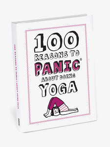 100 Reasons to Panic About Yoga