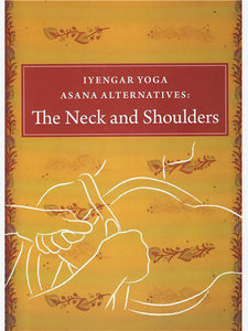 Iyengar Yoga Asana Alternatives: the Neck & Shoulders