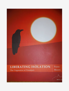 Liberating Isolation: the Yogasutra of Patanjali
