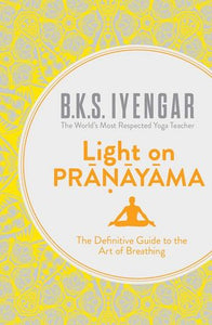 Light on Pranayama (UK Edition)