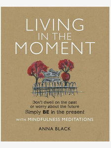 Living in the Moment with Mindfulness Meditations