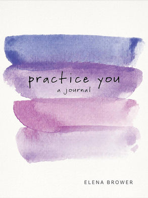 Practice You: A Journal