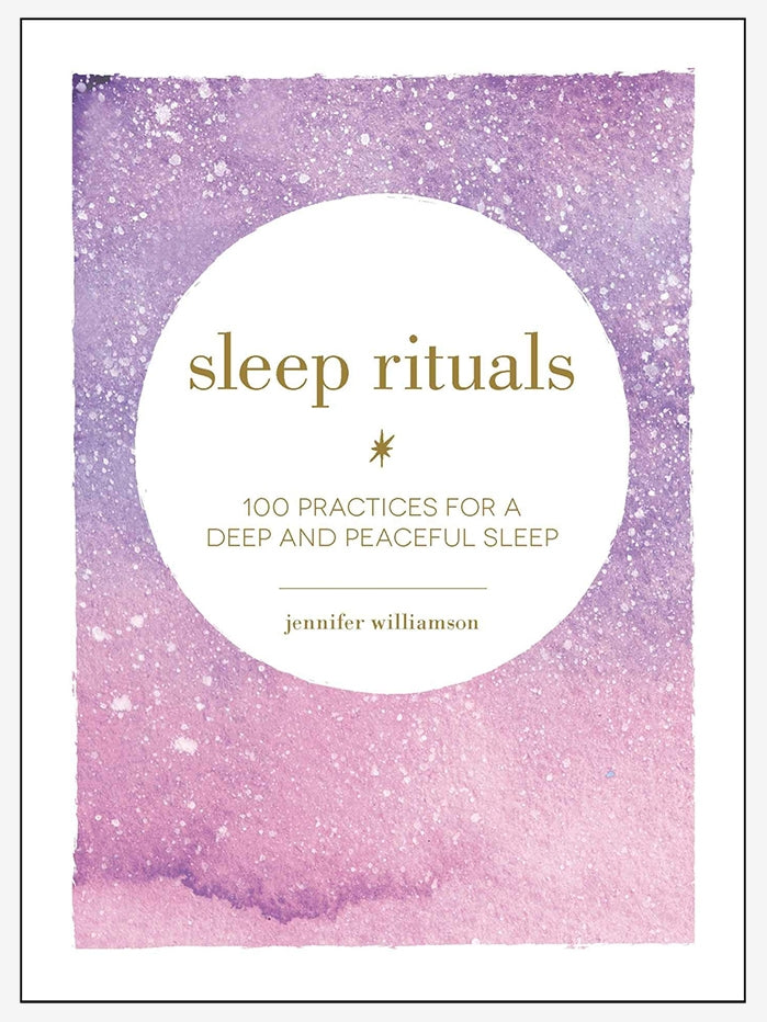 Sleep Rituals: 100 Practices for a Deep and Peaceful Sleep
