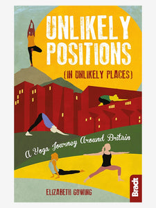 Unlikely Positions: A Yoga Journey around Britain