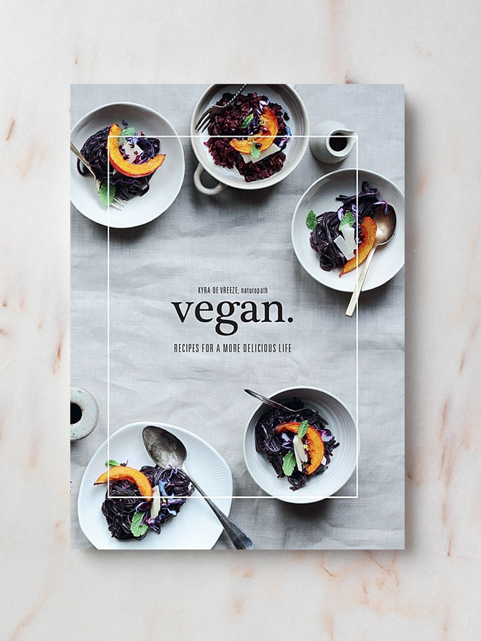 Vegan:Recipes for a More Delicious Life