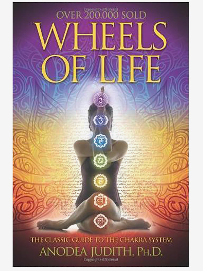 Wheels of Life: User's Guide to the Chakra System