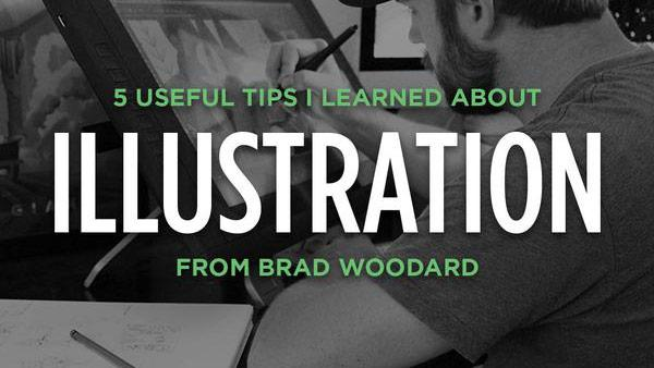 5 Useful Tips I Learned About Illustration from Brad Woodard