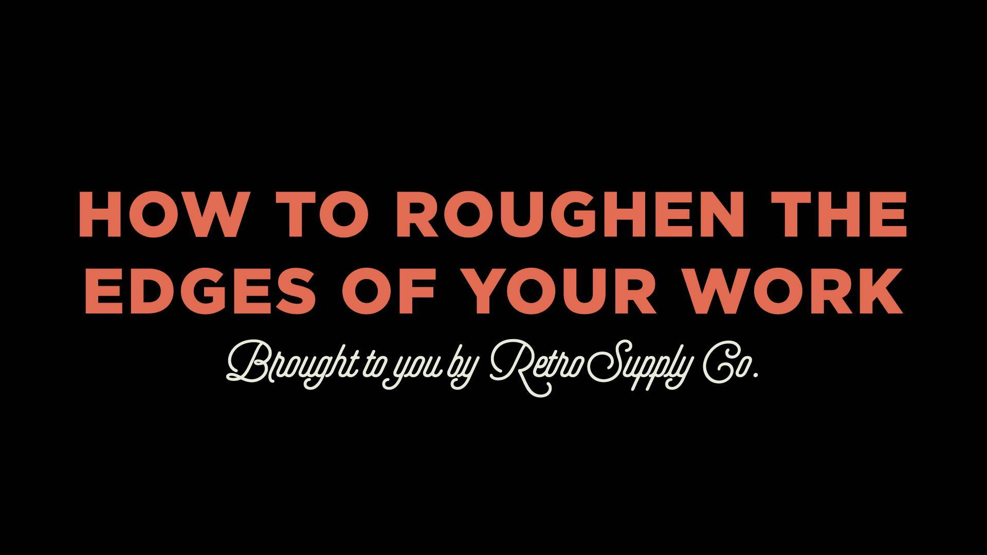Here's a Quick Way to Roughen the Edges of Your Work