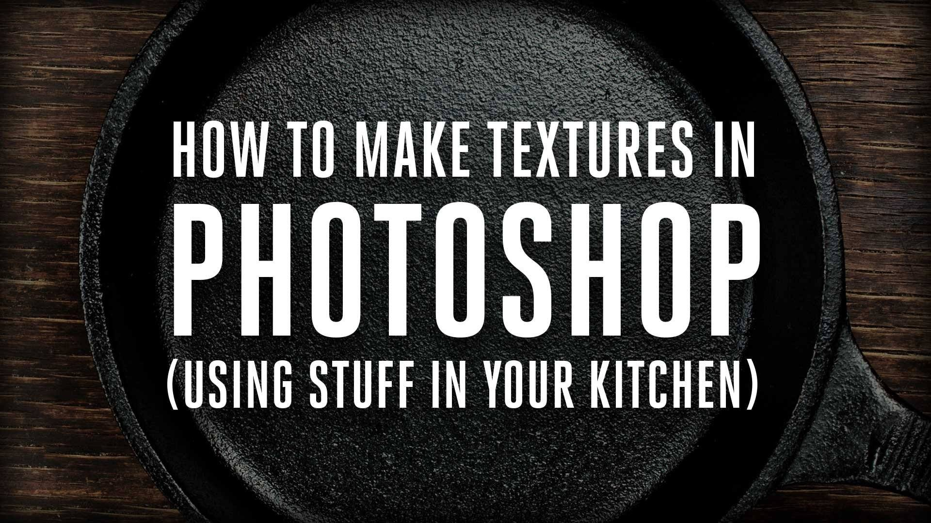 How to Make Textures in Photoshop Using Stuff in Your Kitchen