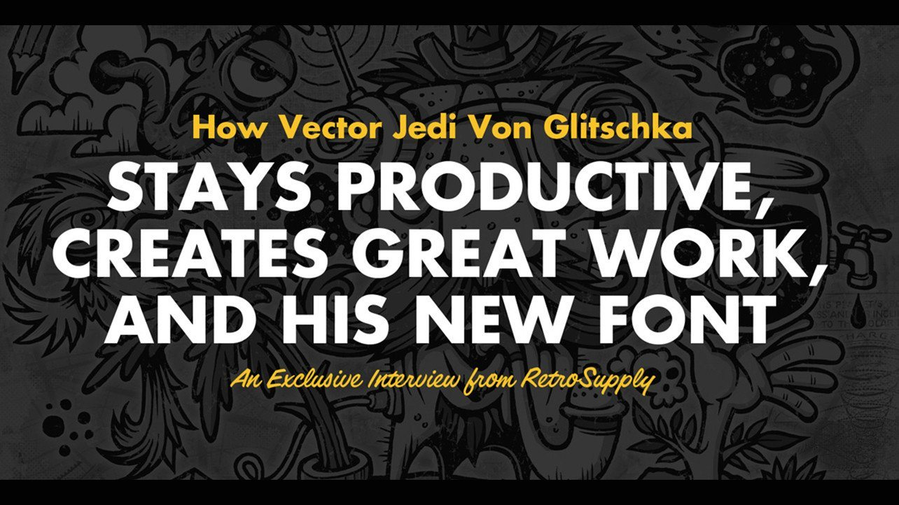 How Vector Jedi Von Glitschka Stays Productive, Creates Great Work , and His New Font