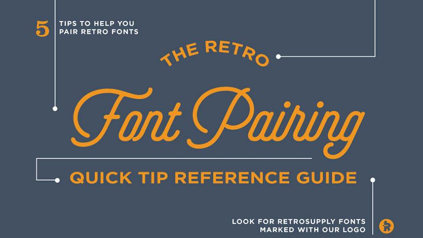 [Infographic] The Ultimate Guide to Retro Font Pairing
