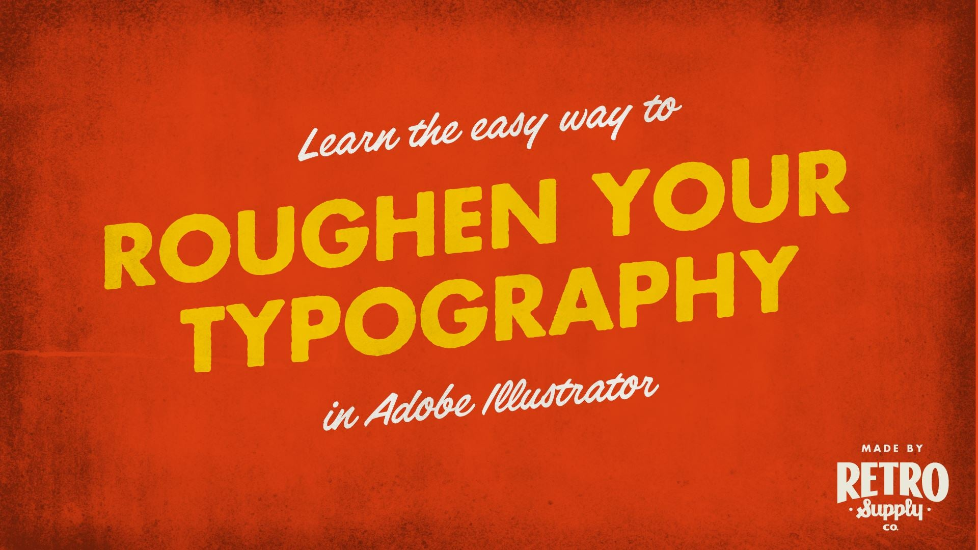 The Easy Way to Roughen Your Typography in Illustrator