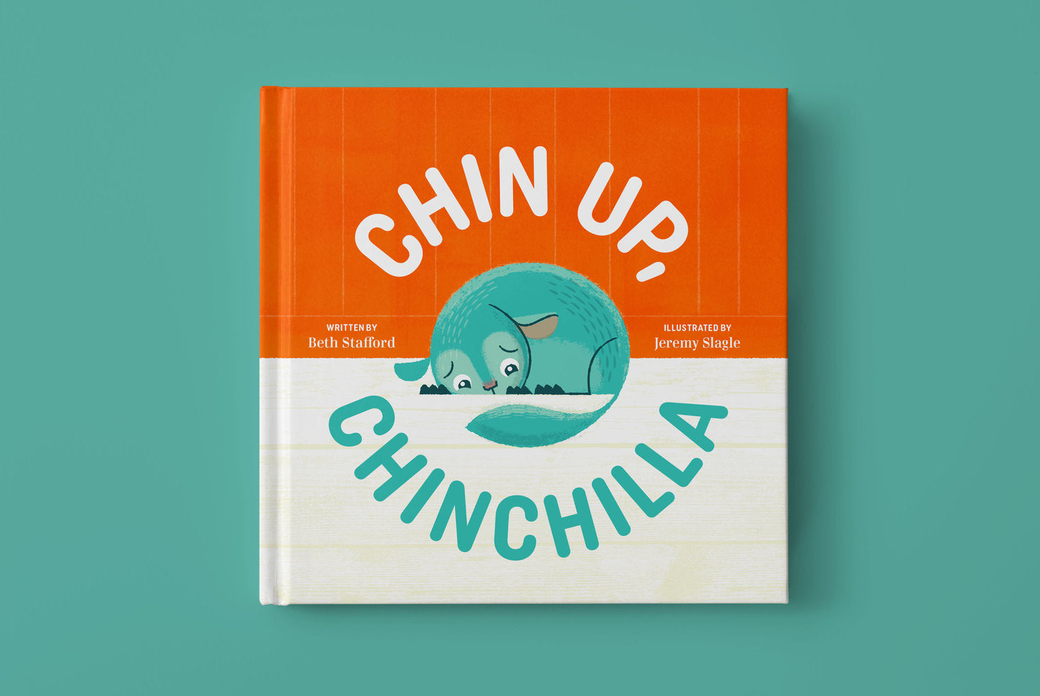 Chin Up, Chinchilla book. Illustrated by Jeremy Slagle.