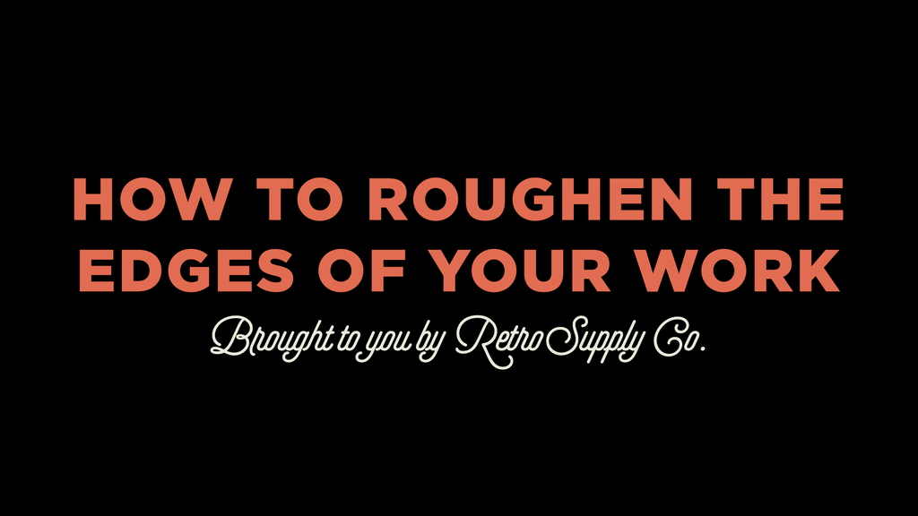 RetroSupply: Quickly roughen the edges of your work tutorial