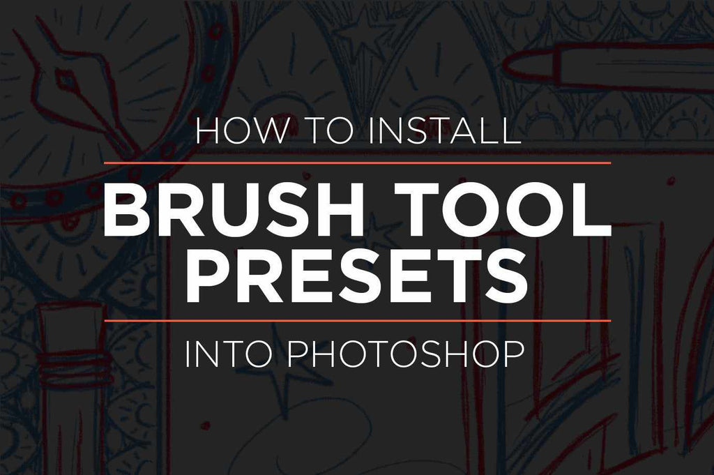 Tutorial: How to Install Brush Tool Presets .tpl into Photoshop