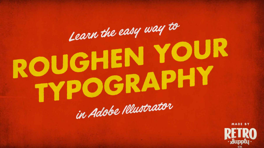 Quickly roughen your typography in Illustrator