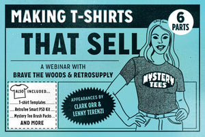 The Beginners Guide to T-Shirts That Sell Workshop Workshop RetroSupply Co