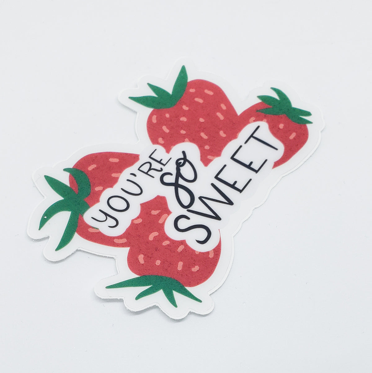 You're So Sweet Strawberry Sticker