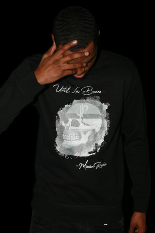 """Until I'm Bones"" Crew Neck"