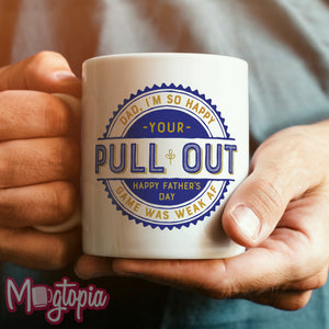 Your Pull Out Is Weak Mug
