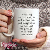 It Will Be Hard At First... Mug