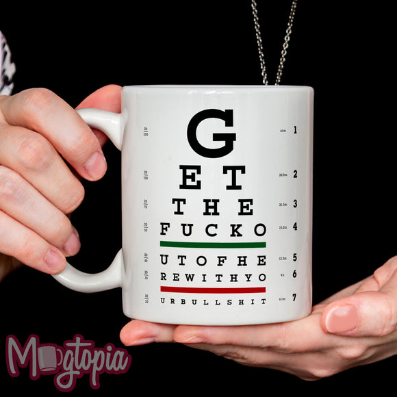 Get The F*uck... Mug - Birthday Work Office Funny Eye Chart Coffee Gift
